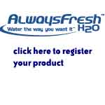 Alwaysfreshh2o Click here to register your product